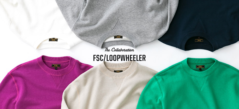 FSC x LOOPWHEELER COLLABORATION