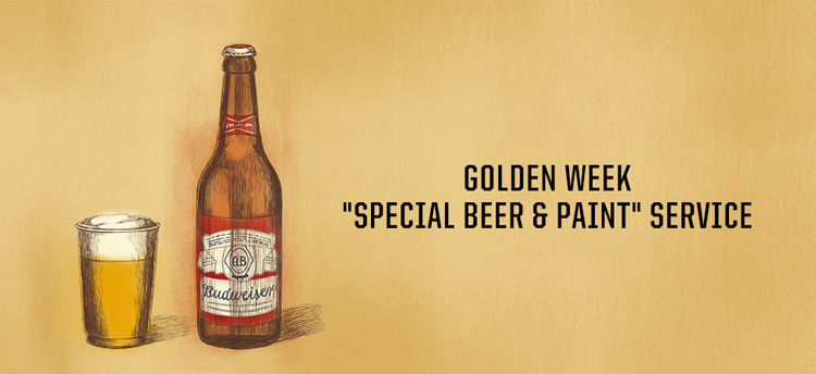 GOLDEN WEEK SPECIAL BEER & PAINT SERVICE