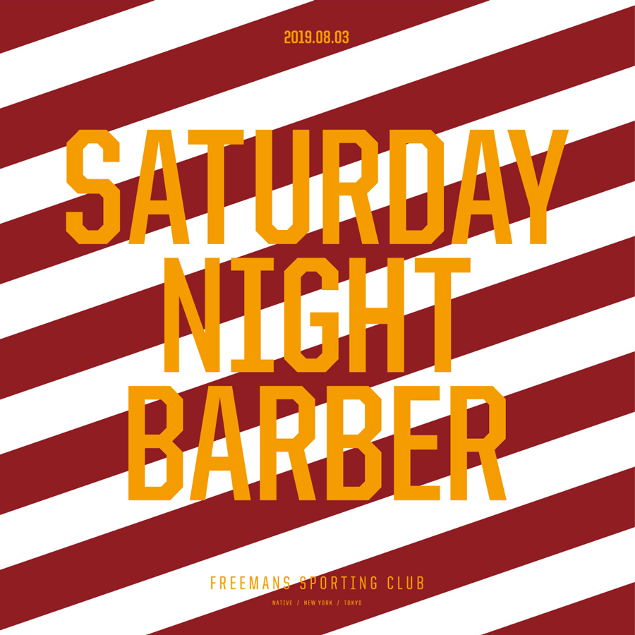 FOR THE FREEMANS -SATURDAY NIGHT BARBER-