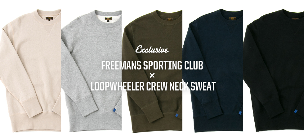 FREEMANS SPORTING CLUB x LOOPWHEELER CREW NECK SWEAT restock
