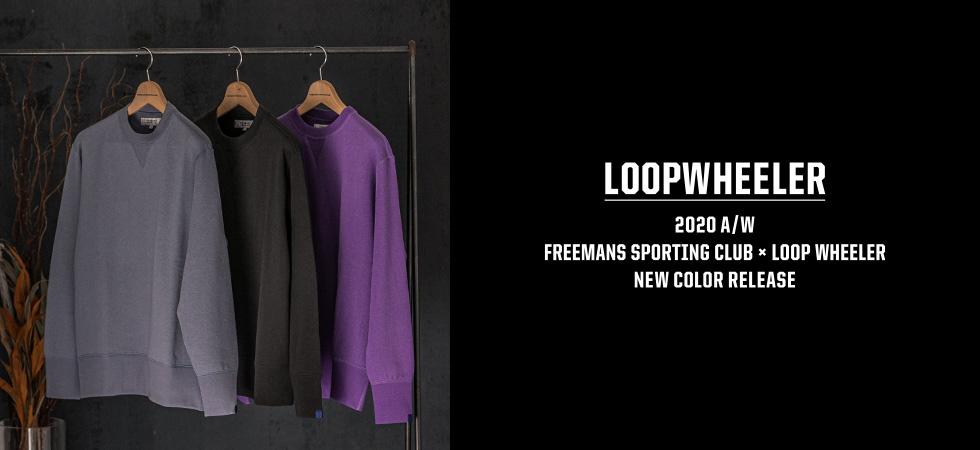 2020 A/W FREEMANS SPORTING CLUB x LOOPWHEELER NEW COLOR RELEASE